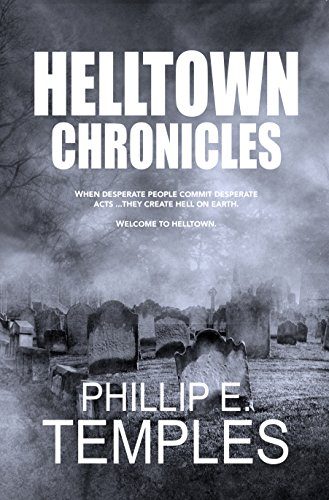 Helltown Chronicles by [Temples, Phillip E.]