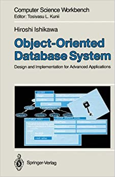 Book Object-Oriented Database System: Design and Implementation for Advanced Applications (Computer Science Workbench)