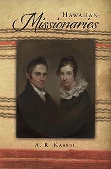 Hawaiian Missionaries by [Kassel, A]