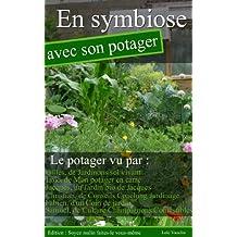 En symbiose avec son potager (French Edition)