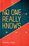 No One Really Knows, Darrell Halk, 1935909061