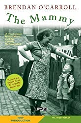 The Mammy by Brendan O'Carroll 2nd (second) Revised Edition (2011)
