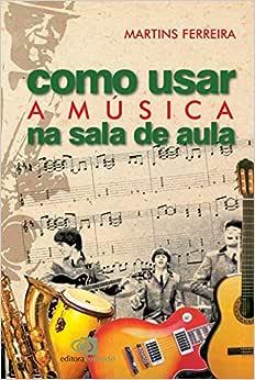 Como usar a música na sala de aula - 9788572441612