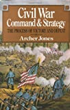 Book cover for Civil War Command And Strategy: The Process Of Victory And Defeat