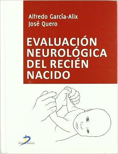EVALUACION NEUROLOGICA DEL RECIEN NACIDO: José Quero: 9788479789725 ...