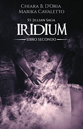 Iridium Copertina flessibile – 4 gen 2018 Chiara B. D' Oria Marika Cavaletto Catnip Design Independently published