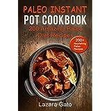 Paleo Instant Pot Cookbook: 200 Amazing Paleo Diet Recipes