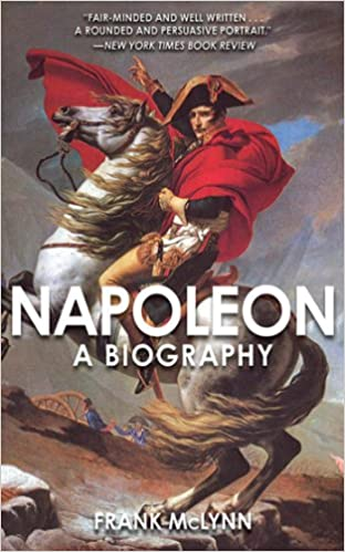 Napoleon: A Biography: Frank McLynn: 9781611450378: Amazon.com: Books