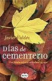 Dias de Cementerio, Javier Valdes, 8496463370
