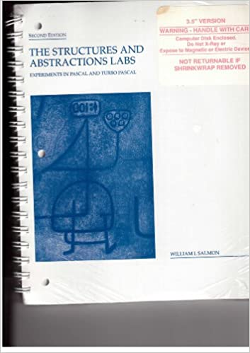 The Structures and Abstractions Labs: Experiments in Pascal and Turbo Pascal 2nd Edition