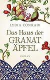 Das Haus der Granatäpfel: Roman