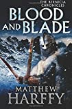 BLOOD AND BLADE (The Bernicia Chronicles) (Volume 3)