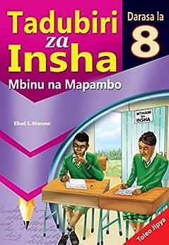 Tadubiri za Insha: Mbinu na Mapambo: Darasa la 8 (Swahili) by [Murono, Eliud S.]