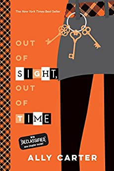 Out of Sight, Out of Time (Gallagher Girls Book 5) by [Carter, Ally]