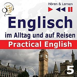Practical English: Im Urlaub - Niveau A2 bis B1 (Hören & Lernen: Englisch im Alltag und auf Reisen 5) Hörbuch
