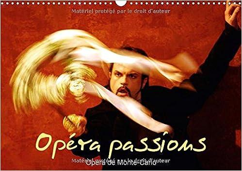 Opera Passions Opera De Monte-Carlo 2018: Sur Scene, a Monaco (Calvendo Art) (French Edition)