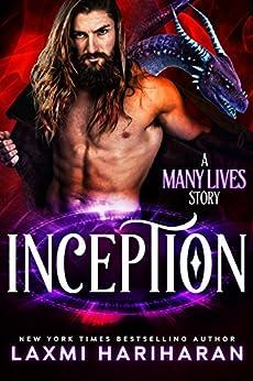 Inception: Paranormal Romance - Dragon Shifters, Immortals and Wolf Shifters (Many Lives Book 5) by [Hariharan, Laxmi]