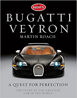 Buy Bugatti Veyron A Quest For Perfection The Story Of The
