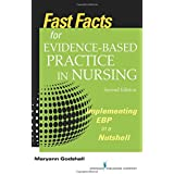 Fast Facts for Evidence-Based Practice in Nursing, Second Edition: Implementing EBP in a Nutshell (Volume 2)
