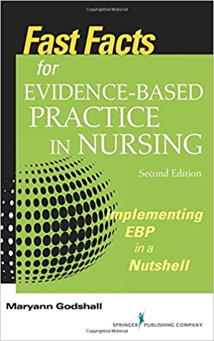 Fast facts for evidence based practice in nursing second edition fast facts for evidence based practice in nursing second edition implementing ebp in a nutshell volume 2 2nd edition fandeluxe Image collections