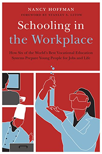 Schooling in the Workplace: How Six of the World's Best Vocational Education Systems Prepare Young People for Jobs and Life (Work and Learning Series) (National Center For Research In Vocational Education)