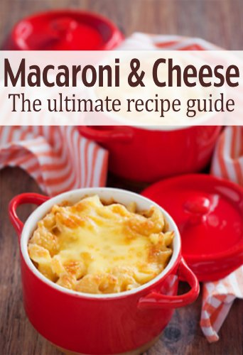 Macaroni & Cheese :The Ultimate Recipe Guide - Over 30 Delicious & Best Selling Recipes by [Hewsten, Susan, Books, Encore]