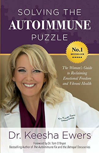 Solving the Autoimmune Puzzle: The Woman's Guide to Reclaiming Emotional Freedom and Vibrant Health