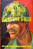 The Mustache That Walks Like a Man, William W. Montgomery, 083380216X