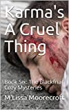 Karma's A Cruel Thing: Book Six: The Blackfriar Cozy Mysteries