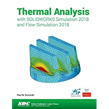 Thermal Analysis With SOLIDWORKS Simulation 2018 and Flow Simulation 2018