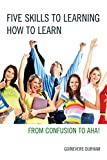Five Skills to Learning How to Learn, Durham, Guinevere, 1475813457