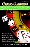 Casino Gambling for Fun and Profit, J. Edward Crowder, 1598005197