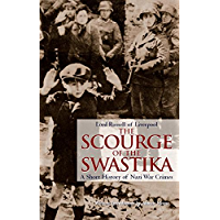 The Scourge of the Swastika: A Short History of Nazi War Crimes