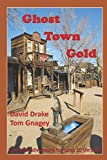 Ghost Town Gold: three lives converge