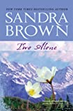 Two Alone, Erin St. Claire and Sandra Brown, 0778324311
