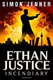 Ethan Justice: Incendiary (Ethan Justice Books) (Volume 3)