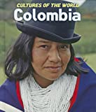 Colombia (Cultures of the World, Third)