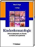 Kinderdermatologie: Differenzialdiagnostik und Therapie bei Kindern und Jugendlichen