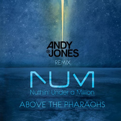Above The Pharaohs - Club Edit - Nuthin' Under A Million - (Andy B. Jones -