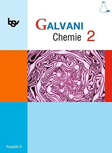Galvani   Ausgabe B   Für Naturwissenschaftlich Technologische Gymnasien In Bayern  Band 2  9. Jahrgangsstufe   Schülerbuch