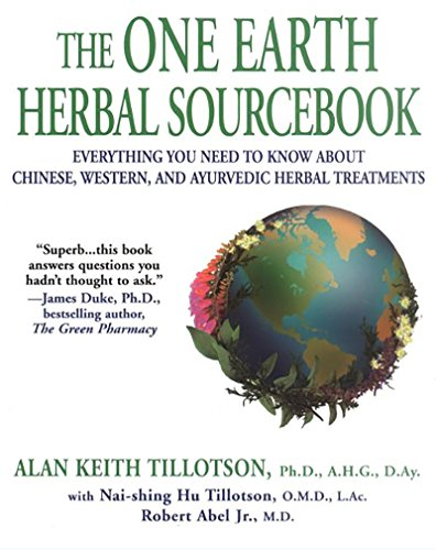 Ayurvedic Herbal Remedies - The One Earth Herbal Sourcebook: Everything You Need to Know About Chinese, Western, and Ayurvedic Herbal Treatm ents
