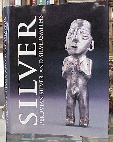 The Silver and Silversmiths of Peru