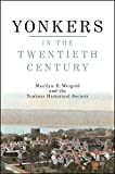 Yonkers in the Twentieth Century (Excelsior Editions)