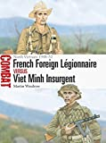 img - for French Foreign L gionnaire vs Viet Minh Insurgent: North Vietnam 1948 52 (Combat) book / textbook / text book