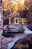 Passion for Life : Lifelong Psychological and Spiritual Growth, Brewi, Janice and Brennan, Anne, 0826411819