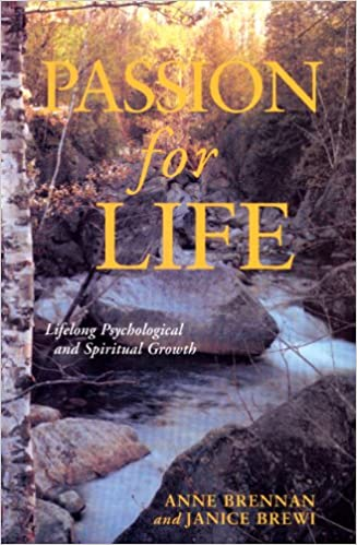 Passion for Life: Life Long Psychological and Spiritual Growth