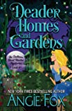 Deader Homes and Gardens: Volume 4 (Southern Ghost Hunter Mysteries)