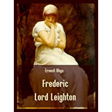 Frederic Lord Leighton (Illustrated)