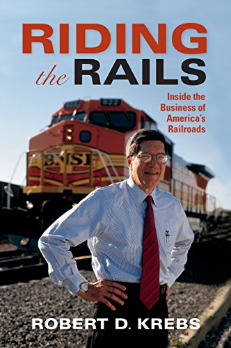 Riding the Rails: Inside the Business of America's Railroads (Railroads Past and ()