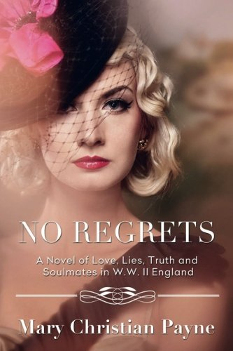 Download No Regrets: A Novel of Love and Lies in World War II England (The Thornton Trilogy) (Volume 1) pdf epub